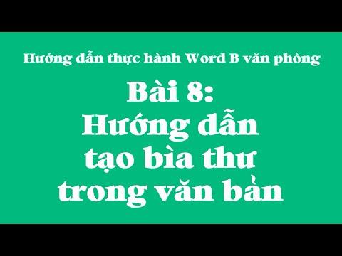 Bài 8 Hướng dẫn tạo bìa thư trong văn bản Word B