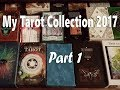 My Tarot Collection 2017 - Part 1