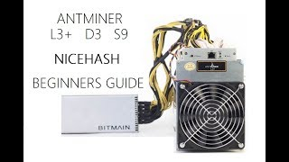 Antminer L3+ / S9 / D3 Setup - Nicehash Beginners Guide!