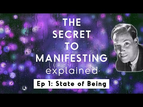 Why FEELING Is The Secret To Manifesting Your Desires - Neville Goddard (Ep 1. State Of Being)