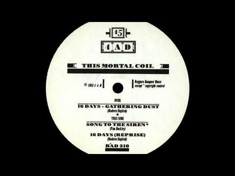This Mortal Coil - Sixteen Days - Gathering Dust (A)