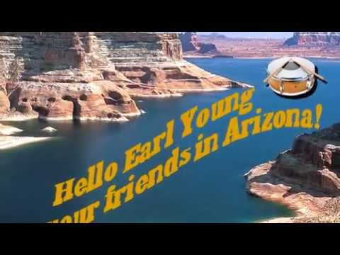 HELLO EARL YOUNG FROM YOUR FIRENDS IN ARIZONA!