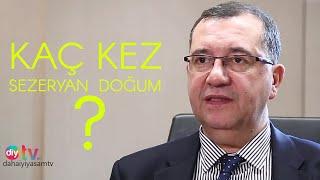 Sezeryan doğum kaç kez yapılır?  Prof. Dr. Bülent Tıraş