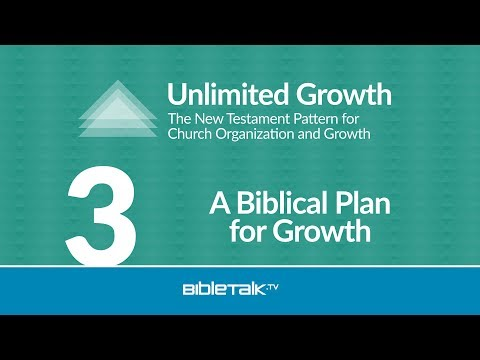 Unlimited Growth - #3 - A Biblical Plan for Growth