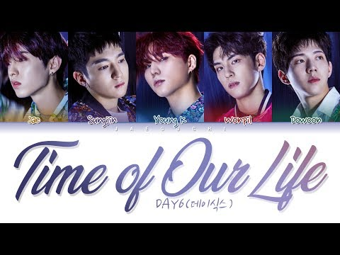 DAY6 - Time Of Our Life (한 페이지가 될 수 있게) (Color Coded Lyrics Eng/Rom/Han/가사)