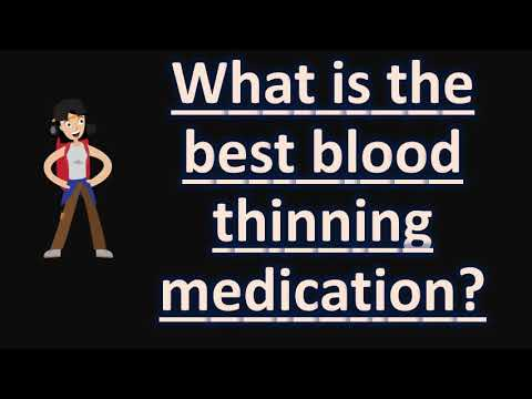what-is-the-best-blood-thinning-medication-?-|-health-faqs