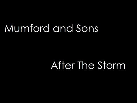 Mumford and Sons - After The Storm (lyrics)
