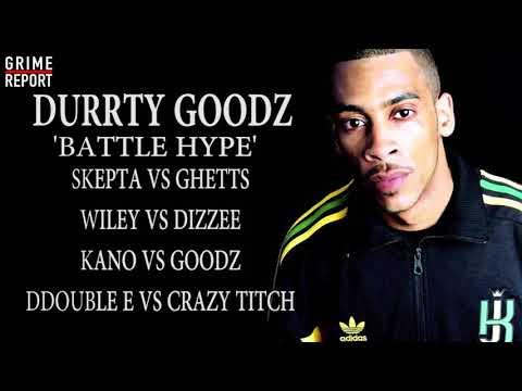 Durrty Goodz - Battle Hype (Skepta vs Ghetts, Wiley vs Dizzee, Kano vs Goodz & More [TBT]