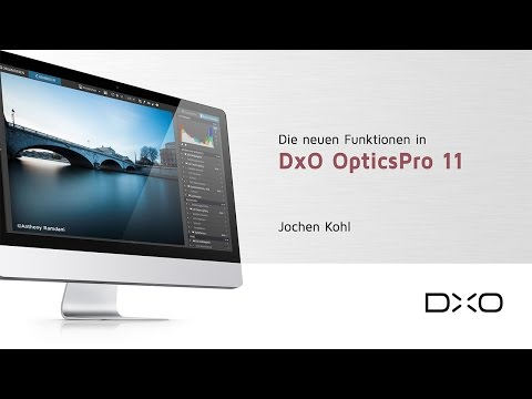Die neuen Funktionen in DxO OpticsPro 11