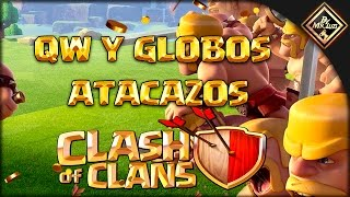 "QUEEN WALK + GLOBOS ""ATACAZOS "" CLASH OF CLANS 