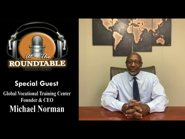 ATRT w Special Guest Michael Norman CEO of Global Vocational Training Center