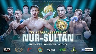 LIVE PROFESSIONAL BOXING! - *THE FUTURE LEGENDS OF NUR-SULTAN*  (KAZAKHSTAN) / WBC WORLD TITLE FIGHT