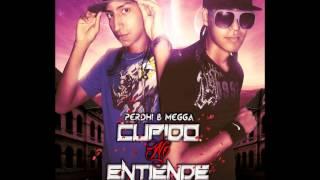 Musica Urbana Mix Perdhi & Megga  Cupido no entiende Prod Por Raphy Flores)