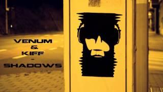Artist: Venum & KIff Title: Shadows Date: 2012 Label: Unsigned Genr...