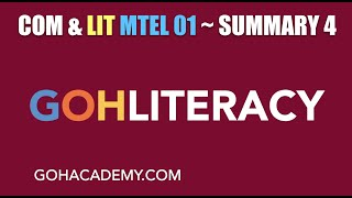 GOHLITERACY ~ SUMMARY 4 ~ COMMUNICATION & LITERACY MTEL 01 Writing Test ~ GOHACADEMY.COM