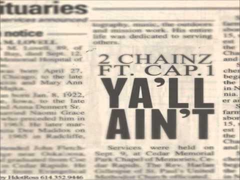 2 Chainz (ft. Cap.1) - Y'all Ain't (lyrics)