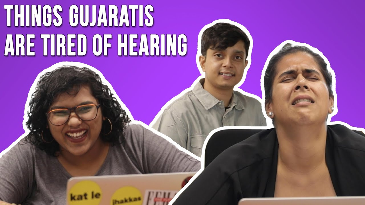 Download Things Gujaratis Are Tired of Hearing | BuzzFeed India