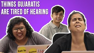 Things Gujaratis Are Tired of Hearing | BuzzFeed India