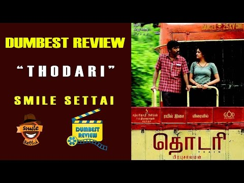 Thodari Movie Review | Dumbest Review | Smile Settai