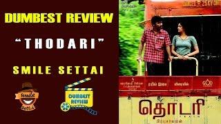 Thodari Movie Review | Dumbest Review | Smile Settai