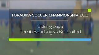 Jelang Laga Persib Bandung vs Bali United - Torabika Soccer Championship 2016