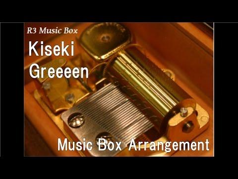 Kiseki/Greeeen [Music Box]
