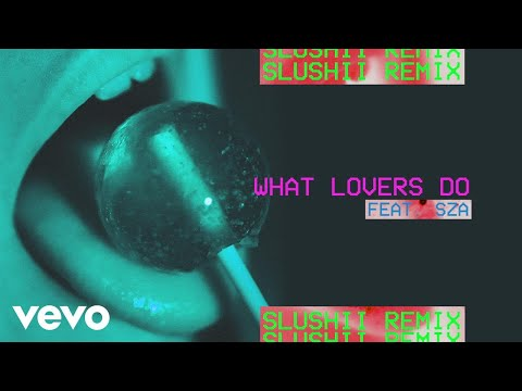 What Lovers Do (Slushii Remix/Audio) ft. SZA