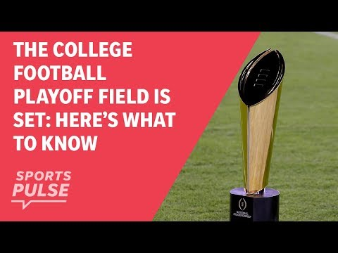 The College Football Playoff field is set: here's what to know