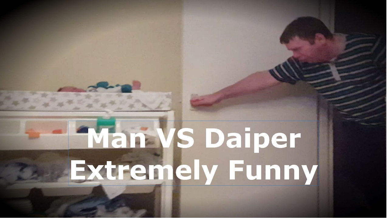 Extremely Funny Father Vs Diaper Aka Father Vs Nappy Youtube