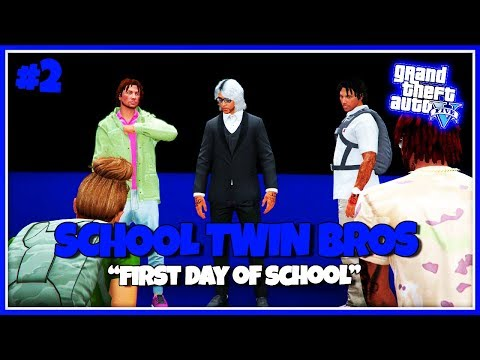 GTA 5 School Twin Bros Ep. 2 - FIRST DAY OF SCHOOL