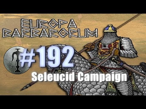 SELEUCID CAMPAIGN - EUROPA BARBARORUM - Rome: Total War #192