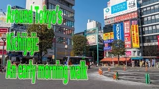 Kichijoji - an early morning walk