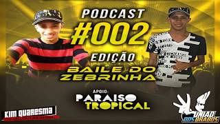 PODCAST 002 DO DJ ZEBRINHA DO PISTINHA[ AS MELHORES DO BAILE DO PISTINHA ] 2016