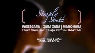 Zara Zara | Vaseegara | Manohara  - Male Cover Revisited