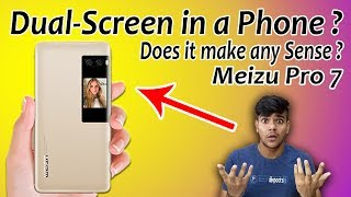 Dual-screen In A Smartphone🔥? Why🤔? Unbelievable Technology, Meizu Pro 7!!!!!