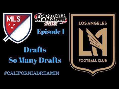 Episode 1 - Drafts, So Many Drafts - LAFC - FM18