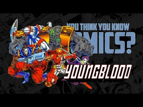 Youngblood - You Think You Know Comics?
