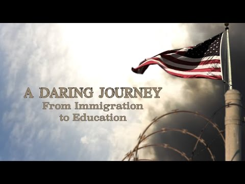 A Daring Journey: From Immigration to Education