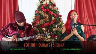 """For The Holidays"" I SHENNA"