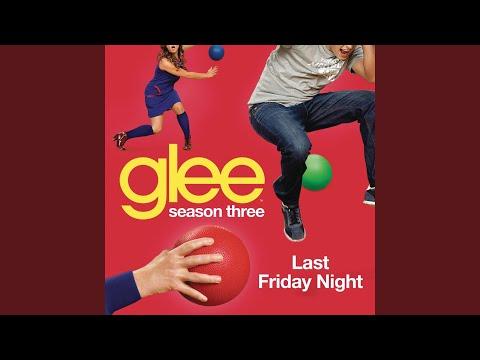 Last Friday Night (Glee Cast Version)