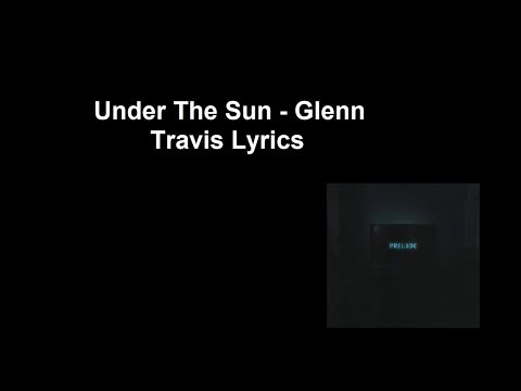 Under The Sun - Glenn Travis Lyrics