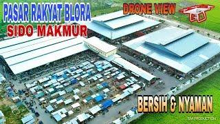 WAJAH BARU PASAR BLORA, PASAR SIDO MAKMUR VIEW DRONE, JADI NYAMAN BELANJA DI PASAR TRADISIONAL,