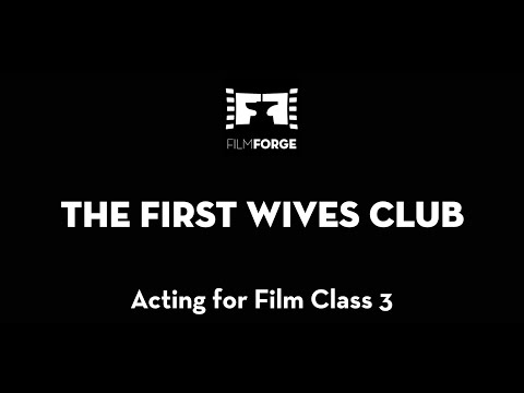 Acting For Film Class 3 - The First Wives Club Scene