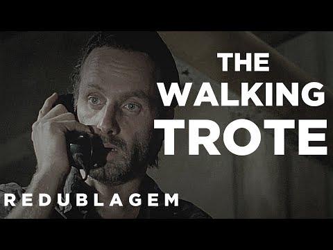 The Walking Trote (Paródia Redublagem)
