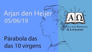 19. Parabola das 10 virgens   Arjan den Heijer (05/06/19)
