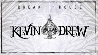 KDrew - Break the House
