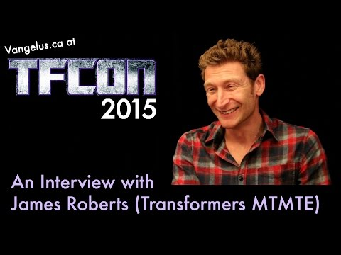 TFcon 2015 - Interview with James Roberts (Transformers MTMTE)