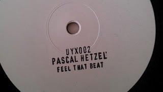 Zapętlaj UYX002 Pascal Hetzel - Feel That Beat | Upon You Records