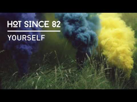 Hot Since 82 - Yourself
