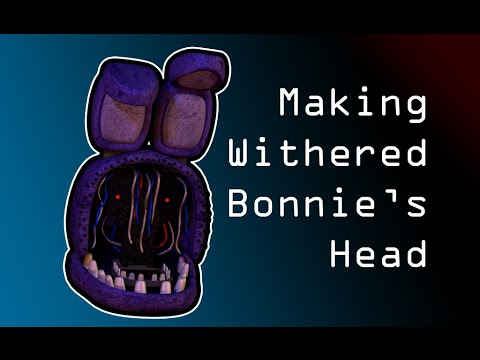 Making Withered Bonnie's Head